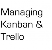 Experiences in Managing Software Development Through Kanban & Trello