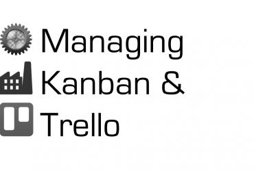 Experiences in Managing Software Development Through Kanban & Trello