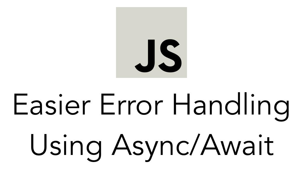 Easier Error Handling Using Async/Await – Software, Fitness, and