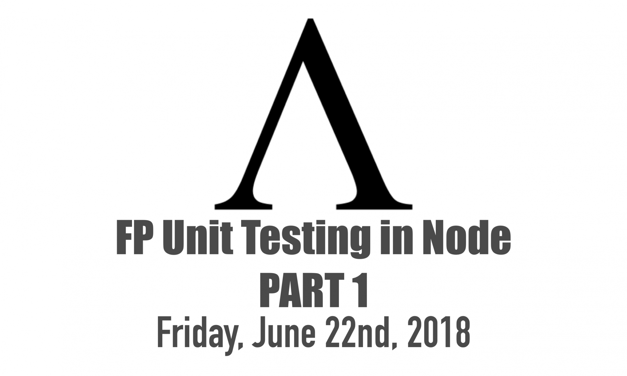 Functional Programming Unit Testing in Node – Part 1 – Software