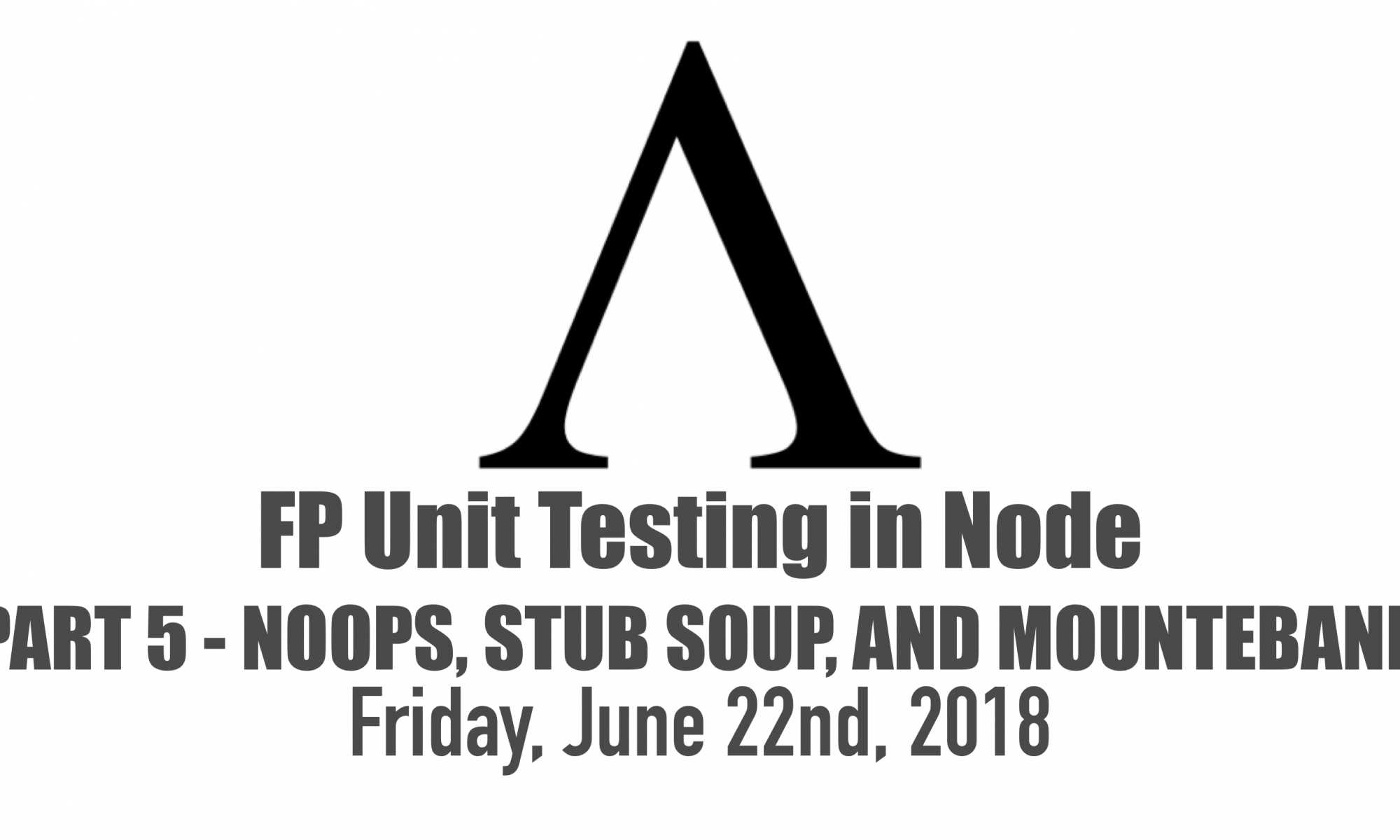 Functional Programming Unit Testing in Node – Part 5 – Software