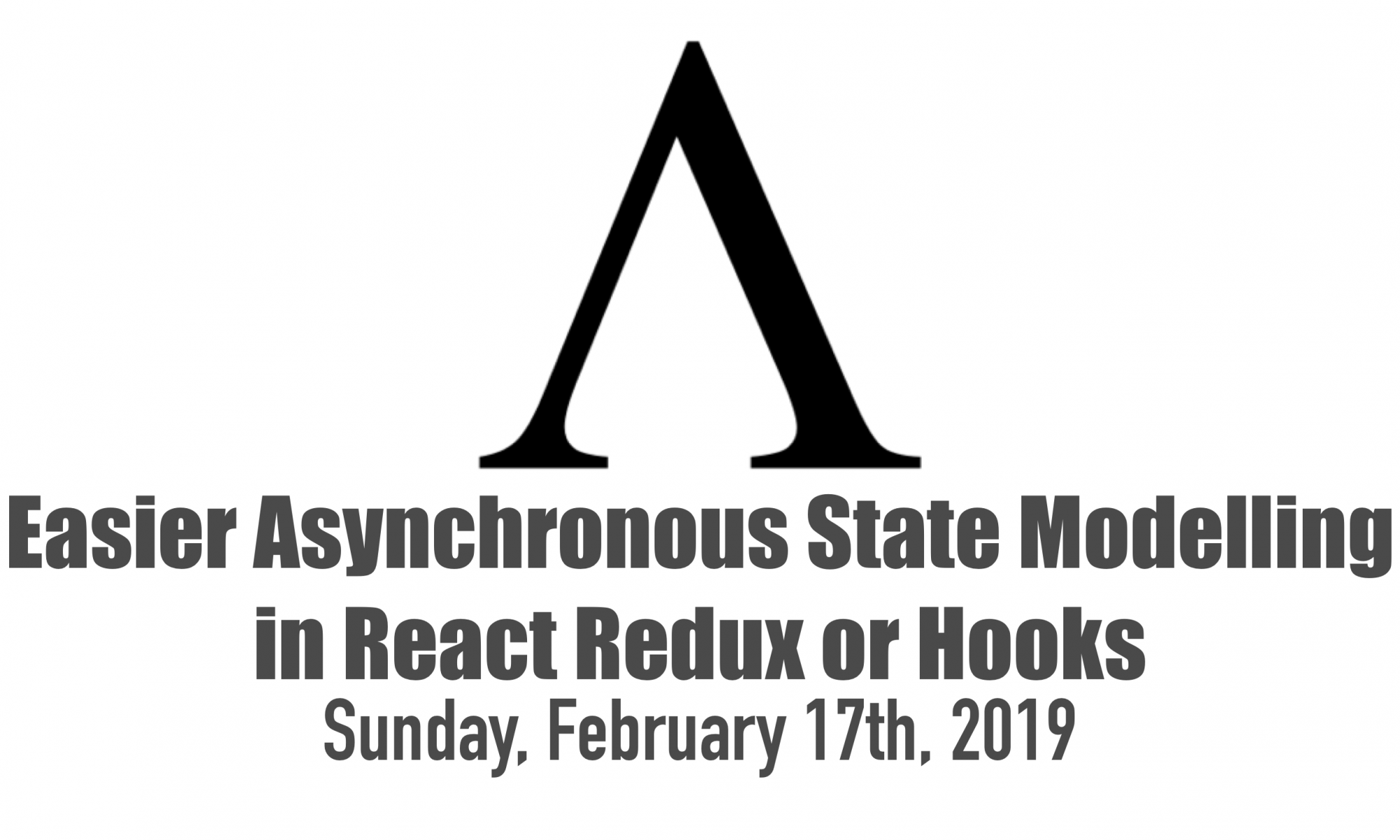 Easier Asynchronous State Modelling in React Redux or Hooks